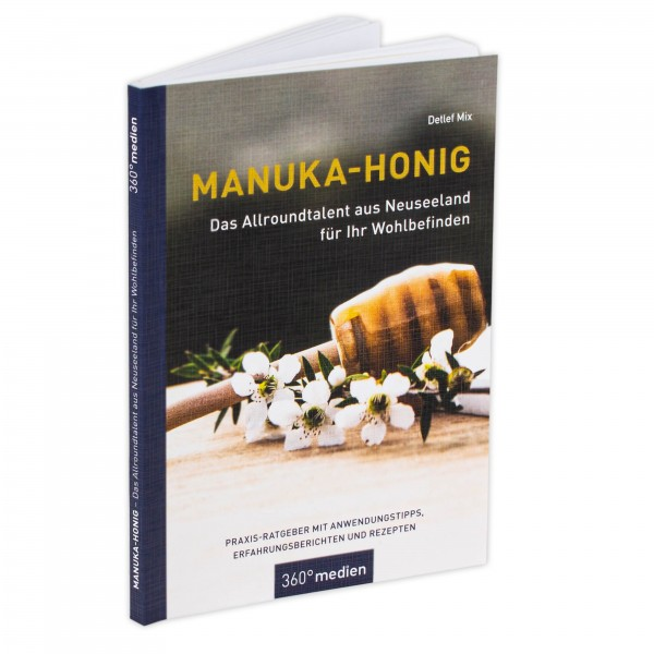 Detlef Mix: Manuka - Honig - Das Allroundtalent aus Neuseeland für Ihr Wohlbefinden