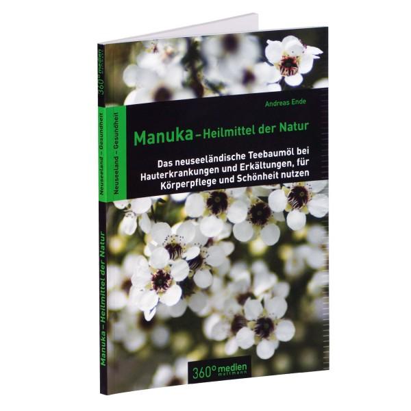 Andreas Ende: Manuka - Heilmittel der Natur - Das neuseeländische Teebaumöl